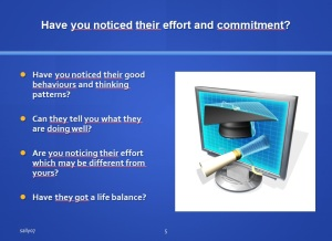 Have you noticed their effort and commitment?